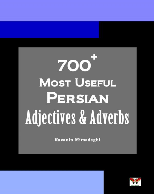 700+ Most Useful Persian Adjectives & Adverbs (Bi-lingual)