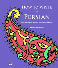 How to Write in Persian (A Workbook for Learning the Persian Alphabet)